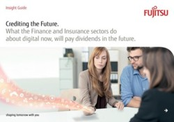 Crediting the Future. What the Finance and Insurance sectors do about digital now, will pay dividends in the future.