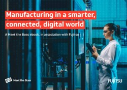 Manufacturing in a smarter, connected, digital world